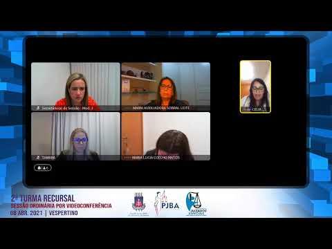 2ª Turma Recursal | Sessão Ordinária por Videoconferência | 08 ABR. 2021 - Vespertino