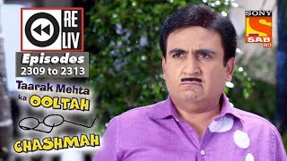 Weekly Reliv | Taarak Mehta Ka Ooltah Chashmah | 09th October to 13th October 2017 | Ep 2309 to 2313