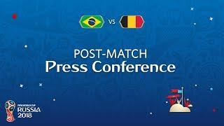2018 FIFA World Cup Russia™ - BRA vs BEL- Post-Match Press Conference