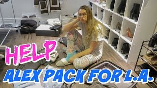 HELP ALEX PACK FOR L.A.!!!!!