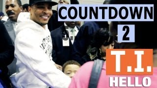 T.I. - Countdown to Trouble Man 'Hello' (Episode 3)