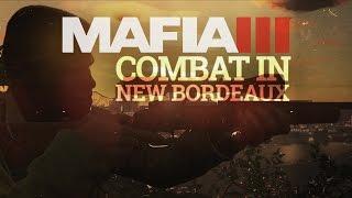 Mafia III - New Bordeaux Video Series #4 - Combat
