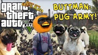 getlinkyoutube.com-Annoying Orange - GTA V: Buttman - PUG ARMY!
