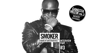 Smoker - Making of Gangsta Muzik Vol. 3 (Episode 3)