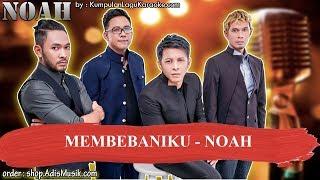 MEMBEBANIKU - NOAH Karaoke