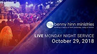 Benny Hinn LIVE Monday Night Service - October 29, 2018