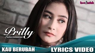 getlinkyoutube.com-Prilly Latuconsina - Kau Berubah (Official Lyric Video)