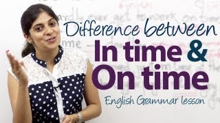 "getlinkyoutube.com-What's the difference between ""in time"" and ""on time""? - English Grammar lesson ( Prepositions)"