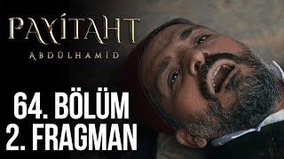 Payitaht Abdülhamid 64. Bölüm 2. Tanıtım