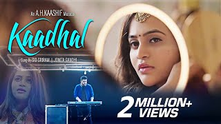 Kaadhal official Video Song || A.H.Kaashif || Sid Sriram || Jonita Gandhi