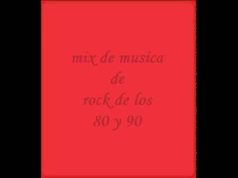 mix de rock de los 80 y 90