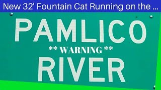 The 1st Production 2019 32' FOUNTAIN CAT ... RUNNING ON THE PAMLICO RIVER NC - E99