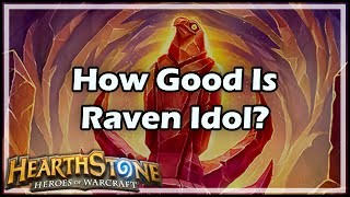 getlinkyoutube.com-[Hearthstone] How Good Is Raven Idol?