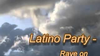 getlinkyoutube.com-Latino Party - Rave on