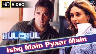 Ishq Main (HD) Full Video Song | Hulchul | Akshaye Khanna, Kareena Kapoor | width=
