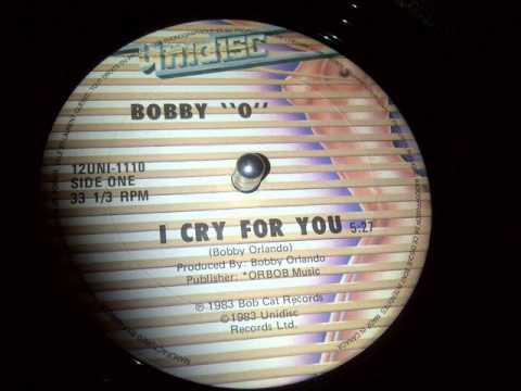 BOBBY O - I CRY FOR YOU