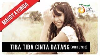 getlinkyoutube.com-Maudy Ayunda - Tiba Tiba Cinta Datang (with Lyric) | VC Trinity