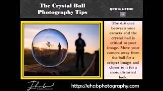 The Crystal Ball Photography Tips