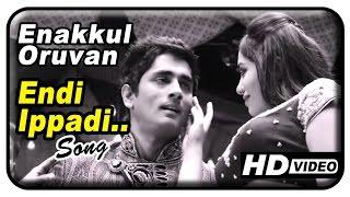 Enakkul Oruvan Movie Songs HD | Endi Ippadi song | Santhosh Narayanan | Siddharth