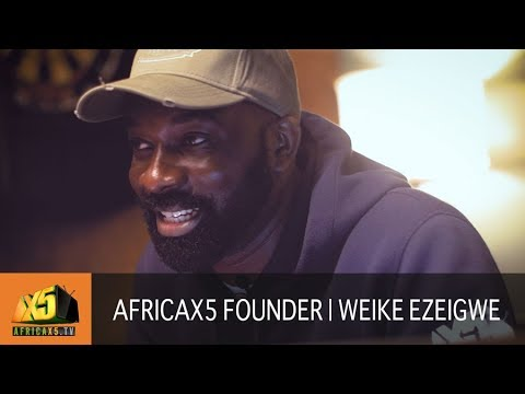 Founder of Africax5.tv | Weike Ezeigwe