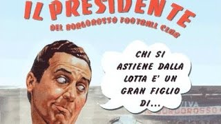 getlinkyoutube.com-Il  presidente del Borgoroso F.C.  Film Completo Full Movie italian version