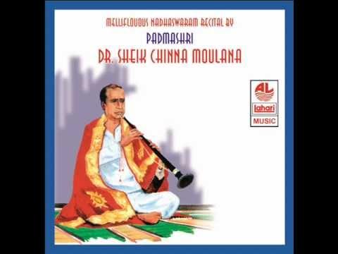 Jagadhanandha Karaka - Nadhaswaram Recital by Padamashri DR. Sheik Chinna Moulana
