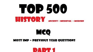 Top 500 History MCQ PART -1  (+ Previous Year Ques ) for SSC/IAS/PCS/Railway/Banking