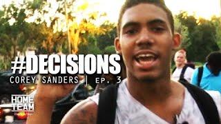 Corey Sanders: #Decisions | Episode 3