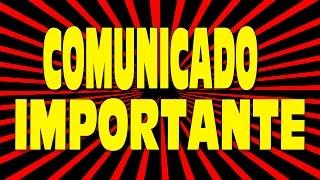 getlinkyoutube.com-COMUNICADO IMPORTANTE !!!!