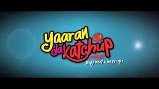 Yaaran Da Katchup - Official Trailer | Hardy Sandhu | Varun Sharma | Yuvika | | Anita