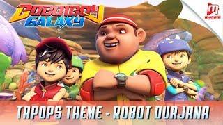 BoBoiBoy Galaxy TAPOPS Theme - Robot Durjana Song
