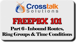 getlinkyoutube.com-FreePBX 101 - Part 6 - Inbound Routes, Ring Groups, & Time Conditions
