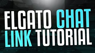 getlinkyoutube.com-Elgato Chat Link Cable Tutorial ( Powered by @ElgatoGaming )