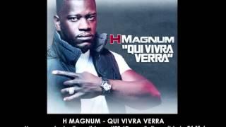 H Magnum - Qui Vivra Verra