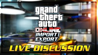 getlinkyoutube.com-GTA Online: Import/Export DLC LIVE DISCUSSION - Prices of Vehicles, Garage Locations & More!