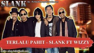 TERLALU PAHIT -  SLANK FT WIZZY Karaoke