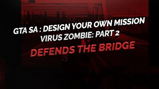 GTA SA DYOM - Virus Zombie part 2  ( 2 .1 ) Indonesia