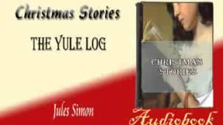 getlinkyoutube.com-The Yule Log Jules Simon Audiobook Christmas Stories