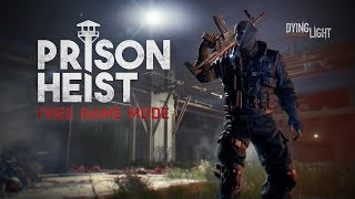Dying Light - Prison Heist Game Mode Trailer