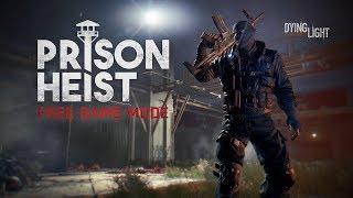 Dying Light - Prison Heist Játékmód Trailer