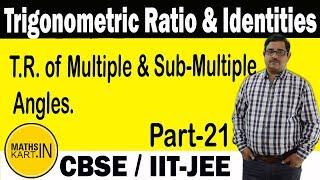 Trigonometric Ratio & Identities   Problems Multiple & Sub Multiple Angles   PART-21   XI-IIT JEE
