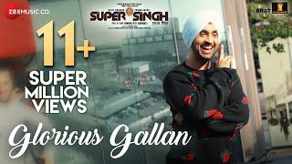 Glorious Gallan | Super Singh | Diljit Dosanjh & Sonam Bajwa | Jatinder Shah