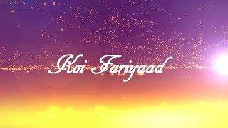 Koi Fariyaad Whatsapp Video