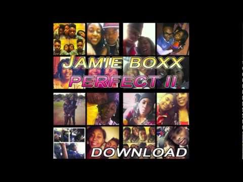 Jamie Boxx - Perfect II (Prod. By Karltin Bankz)