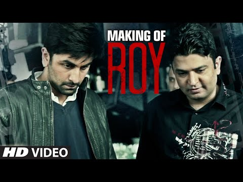 Making of Roy