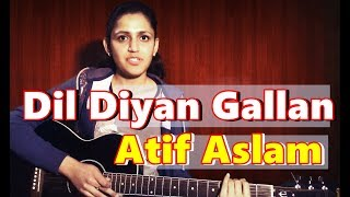 Guitar Chords | DIL DIYAN GALLAN Raw Live Cover by Priya Dhingra