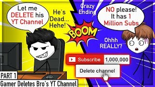 When A Gamer Deletes His Bros YT Channel   Allipsters Vs Alex