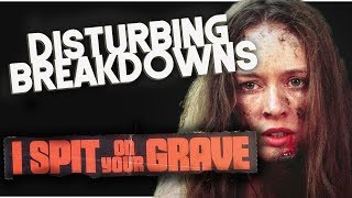 I Spit on Your Grave (1978) | DISTURBING BREAKDOWN