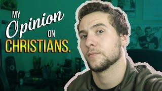 My Opinion on Christians