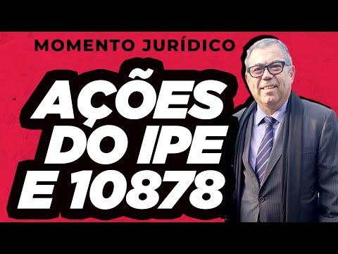 Momento Jurídico - Ultimas atualizações sobre as Ações do IPE e 10878